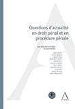 Questions d'actualité en droit pénal et en procédure pénale : actes du colloque du 12 mai 2017
