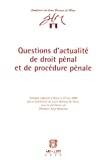 Questions d'actualité de droit pénal et de procédure pénale : colloque organisé à Mons le 27 mai 2005 par la Conférence du Jeune Barreau de Mons, sous la présidence de Monsieur Jules Messinne. -