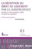 La Réception du droit au logement par la jurisprudence : Quand les juges donnent corps au droit au logement : chronique de jurisprudence