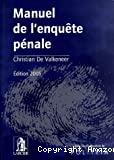 Manuel de l'enquête pénale : édition 2005