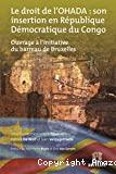 Le Droit de l'OHADA : son insertion en République Démocratique du Congo : ouvrage à l'initiative du barreau de Bruxelles