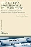 Tous les frais professionnels en 100 questions : conditions générales de déduction, frais déductibles, dépenses non admises
