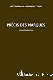 Précis des marques : la convention Benelux - le droit communautaire - les lois pénales et de compétence civile belges - les conventions internationales : cinquième édition