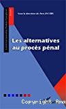Les Alternatives au procès pénal
