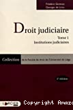 Droit judiciaire : tome 1 : institutions judiciaires et éléments de compétence : troisième édition