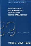Fédéralisme et environnement : perspectives belgo-canadiennes