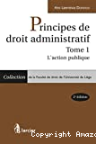 Principes de droit administratif : tome I : l'action publique