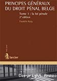 Principes généraux du droit pénal belge : tome I. La loi pénale ; 2ième édition