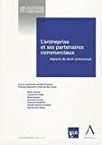 L'Entreprise et ses partenaires commerciaux : aspects de droit contractuel