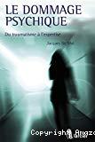 Le Dommage psychique : du traumatisme à l'expertise