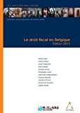 Le Droit fiscal en Belgique : édition 2013