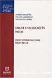 Droit des sociétés : précis : droit communautaire, droit belge