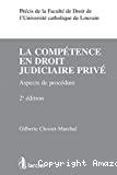 La Compétence en droit judiciaire privé : aspects et procédure : 2ème édition