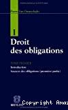 Droit des obligations : tome premier : introduction, sources des obligations (1ère partie)