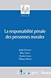 La Responsabilité pénale des personnes morales