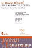 Travail détaché face au droit européen : perspectives de droit social et de droit fiscal