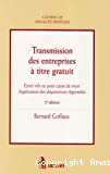 Transmission des entreprises à titre gratuit : entre vifs ou pour cause de mort : Applications des dispositions régionales : 2ième édition