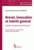 Brevet, innovation et intérêt général : le brevet : pourquoi et pour quoi faire ? : actes du colloque de Louvain-la-Neuve organise par la Chaire Arcelor