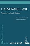 L'Assurance-vie : aspects civils et fiscaux