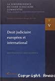 Droit judiciaire européen et international