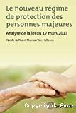 Le Nouveau régime de protection des personnes majeures : analyse de la loi du 17 mars 2013