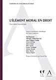 L'Element moral en droit : une vision transversale