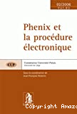 Phenix et la procédure électronique