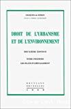 Droit de l'urbanisme et de l'environnement : tome premier : les plans d'aménagements : 2ème édition