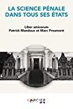 Science pénale dans tous ses états : liber amicorum Patrick Mandaoux et Marc Preumont