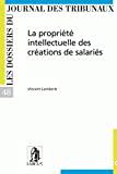La Propriété intellectuelle des créations de salariés