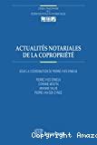 Actualités notariales de la copropriété