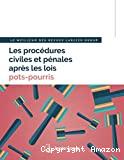 Les Procédures civiles et pénales après les lois pots-pourris ; Marie-Aude Beernaert, et alii. -