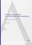 La Nouvelle loi sur la continuité des entreprises : prévention et réorganisation judiciaire des entreprises en difficulté