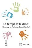 Le Temps et le droit : hommage au professeur Closset-Marchal