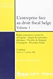 L'Entreprise face au droit fiscal belge : volume 1 : règles communes à toutes les entreprises - Impôt des personnes physiques - Fiscalité du dirigeant d'entreprise - Procédure fiscale ; 2ième édition : à jour au 1er octobre 2008
