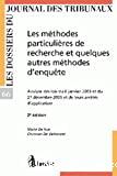 Les Méthodes particulières de recherche et quelques autres méthodes d'enquête : analyse des lois du 6 janvier 2003 et du 27 décembre 2005 et de leurs arrêtés d'application : deuxième édition