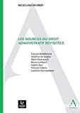 Les Sources du droit administratif revisitées