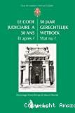 Code judiciaire a 50 ans : et après ? = 50 jaar gerechtelijk wetboek : wat nu ? : hommage Ernest Krings et Marcel Storme