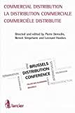 La Distribution commerciale = Commerciële distributie = Commercial distribution