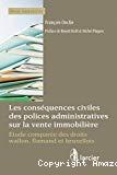 Conséquences civiles des polices administratives sur la vente immobilière : étude comparée des droits wallon, flamand et bruxellois