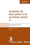 Actualités de droit pénal et de procédure pénale (II)