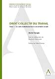Droit collectif du travail : tome 1 : le cadre institutionnel de la concertation sociale