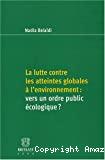 La Lutte contre les atteintes globales à l'environnement : vers un ordre public écologique ?
