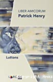 Liber amicorum Patrick Henry : luttons