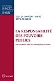 Responsabilité des pouvoirs publics : XXIIème journées d'études juridiques Jean Dabin / Sous la coordination de David Renders / David Renders. -