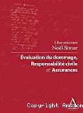 Evaluation du dommage, responsabilité civile et assurances : liber amicorum Noël Simar