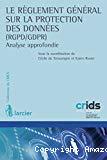 Règlement général sur la protection des données (RGPD / GDPR) : analyse approfondie / Sous la direction de Cécile de Terwangne et Karen Rosier. -