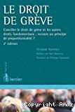 Le Droit de grève : concilier le droit de grève et les autres droits fondamentaux : recours au principe de proportionnalité ? : 2ème édition