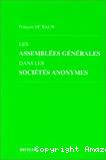 Les Assemblées générales dans les sociétés anonymes