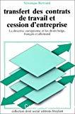 Transfert des contrats de travail et cession d'entreprise : la directive européenne et les droits belge, français et allemand